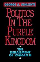 Politics in the purple kingdom : the…