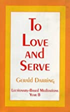 To Love and Serve: Lectionary-Based…