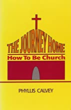 The Journey Home: How to be Church by…