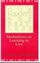 Our hearts are restless : meditations on…