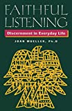 Mueller, Joan: Faithful Listening: Discernment in Everyday Life