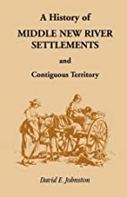 A history of middle New River settlements…