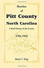 Sketches of Pitt County (North Carolina : a…