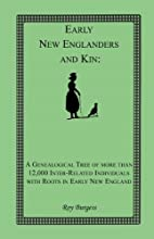 Early New Englanders and kin : a…