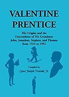Valentine Prentice: His origins and the…