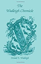 The Wadleigh Chronicle by Donald E. Wadleigh