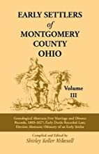 Early settlers of Montgomery County, Ohio by…