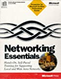 Microsoft Corporation: Networking Essentials: Hands-On, Self-Paced Training for Supporting Local and Wide Area Networks