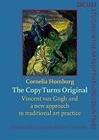 The copy turns original : Vincent van Gogh…