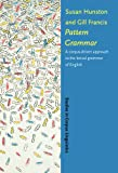 Dr. Susan Hunston: Pattern Grammar: A corpus-driven approach to the lexical grammar of English (Studies in Corpus Linguistics)