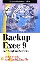 Backup Exec 9: For Windows Servers by Mike…