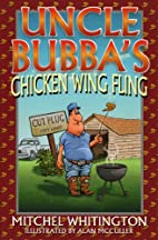 Uncle Bubba's Chick Wing Fling by Michael…