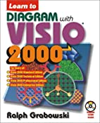 Learn to Diagram with Visio 2000 by Ralph…