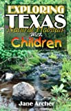 Archer, Jane: Exploring Texas Natural Habitats With Children