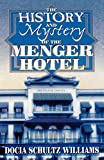 Williams, Docia Schultz: The History and Mystery of the Menger Hotel