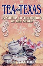 Tea for Texas: A Guide to Tearooms in the…