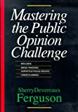 Ferguson, Sherry Devereaux: Mastering the Public Opinion Challenge