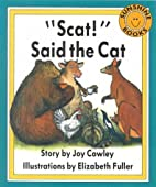 Scat! Said the Cat by Joy Cowley