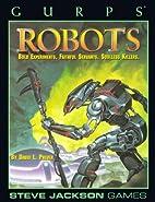 GURPS Robots: Bold Experiments. Faithful…