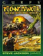 GURPS Technomancer by David L. Pulver