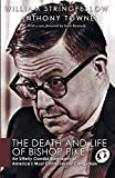 Stringfellow, William: The Death and Life of Bishop Pike: An Utterly Candid Biography of America's Most Controversial Clergyman (William Stringfellow Reprint)