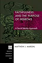 Faithfulness and the Purpose of Hebrews: A…