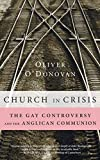 ODonovan, Oliver: Church in Crisis: The Gay Controversy and the Anglican Communion