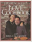 Buscaglia PhD, Leo: Leo Buscaglia's Love Cookbook