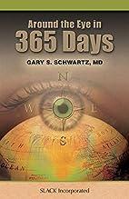 Around the Eye in 365 Days by Gary S.…