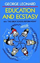 Education and Ecstasy by George B. Leonard