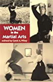 Wiley, Carol A.: Women in the Martial Arts