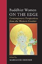 Buddhist Women on the Edge: Contemporary…