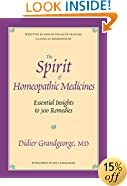Spirit of Homeopathic Medicines: Essential Insights to 300 Remedies