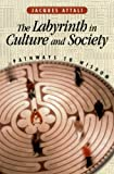 Attali, Jacques: Labyrinth in Culture and Society: Pathways to Wisdom