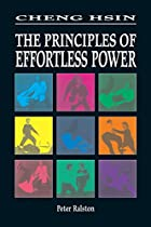 Cheng Hsin: Principles of Effortless Power…