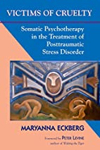 Victims of Cruelty: Somatic Psychotherapy in…