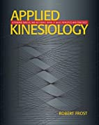 Applied Kinesiology: A Training Manual and…