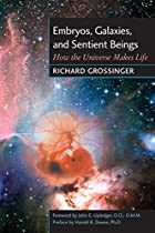 Embryos, Galaxies, and Sentient Beings: How…