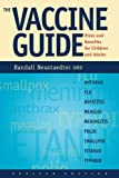 Neustaedter, Randall: The Vaccine Guide: Risks and Benefits for Children and Adults