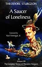 A Saucer of Loneliness: Volume VII, The…