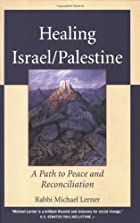 Healing Israel/Palestine: A Path to Peace…