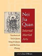 Nei Jia Quan: Internal Martial Arts Teachers…