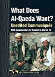 Marlin, Robert O.: What Does Al Qaeda Want?: Unedited Communiques