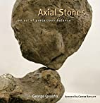 Axial Stones: An Art of Precarious Balance…