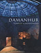 Damanhur: Temples of Humankind by Silvia…