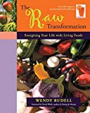 Rudell, Wendy: The Raw Transformation: Energizing Your Life with Living Foods