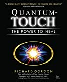 Gordon, Richard: Quantum-touch: The Power to Heal