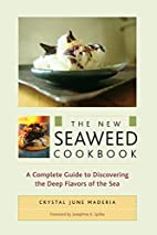 The New Seaweed Cookbook: A Complete Guide…