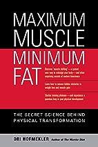Maximum Muscle, Minimum Fat: The Secret…