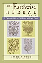 The Earthwise Herbal: A Complete Guide to…